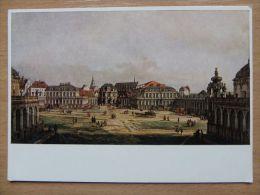 Dresden / Zwingerhof   Canaletto Painted - Dresden