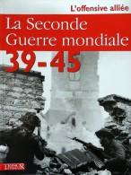 1939-45  La 2° Guerre Mondiale (collection Du Patrimoine) 6° Tome/9 L'offensive Alliée - Documentos