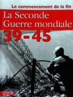 1939-45  La 2° Guerre Mondiale (collection Du Patrimoine) 8° Tome/9 Le Commencement De La Fin - Documents