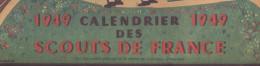 Par André Cruiziat CALANDRIER 1949 DES SCOUTS DE FRANCE COMPLET  AVEC ECRITURE EN LATIN  -E400 - Padvinderij