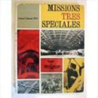 MISSIONS TRES SPECIALES COLONEL EDMOND PETIT - Histoire