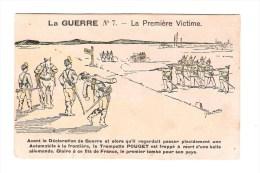 CP LA GUERRE N°7 - La Premiere Victime    Dessin - Guerra 1914-18