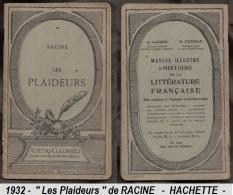 1932 - '' Les Plaideurs ''  De RACINE - Librairie HACHETTE  - 47 Pages - - Theatre