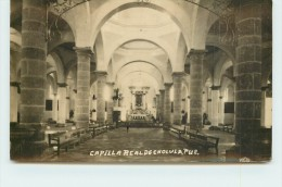 CAPILLA REAL DE CHOLULA PUE  (carte Photo). - Mexique