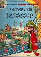 « LES AVENTURES DU CALIFE HAROUN EL POUSSAH - Le Grand Vizir IZNOGOUD » - Réf. BDM 1 1966 C - Iznogoud