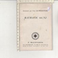 PO5102C# LIBRETTO ISTRUZIONI D'USO PROIETTORE RAYMATIC 66/NJ P.Malinverno - Projectors