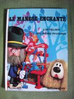 Le Manège Enchanté L'atelier Du Père Pivoine ORTF Série Télévisée Texte De Danot 1965 - Other