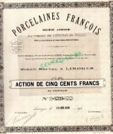 87 - LIMOGES - ACTION DE CINQ CENTS FRANCS PORCELAINES FRANCOIS PORCELAINE - 19 AVRIL 1928 AVEC SES COUPONS - Non Classés