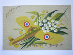 1er  MAI  1916  Avion Et  Muguet  -  J'apporte Le  BONHEUR - Non Classificati