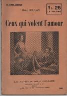 MARC BOULAN - CEUX QUI VOLENT L'AMOUR - MAITRES DU ROMAN POPULAIRE 1930 - Books, Magazines, Comics