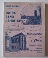 Livre GEOGRAPHIE DE L'OISE 1946 - Notre Beau Département De L'OISE Par EMILE LAMBERT Instituteur - Géographie