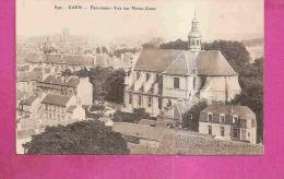 CAEN   -    ** PANORAMA - VUE SUR NOTRE DAME **    -    Editeur : MAILLAUT De Caen.   N° 899 - Caen