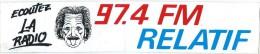 Radio / 97,4 FM/ RELATIF/Ecoutez La Radio  / Années 1980     ACOL6 - Autocollants