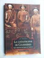 LA CATASTROPHE DE COURRIERE / GREVES DE LENS ET LIEVIN / MEMOIRE EN IMAGES /  D. LAMPIN - Livres