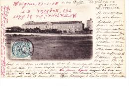 Montpellier Precurseur Non Divisee 1906 La Citadelle - Montpellier