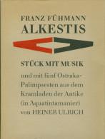 Franz Führmann: ALKESTIS Stück Mit Musik Mit Vorspiel Und In 3 Akten Hinstorff Verlag Rostock 1989 - Theatre & Scripts
