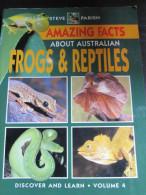 Amazing Facts About Australian Frogs & Reptiles  By Steve Parish . Discover & Learn Vol. 4. 1997 En Anglais - Livres, BD, Revues