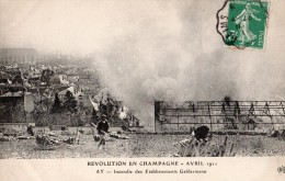 AY - RÉVOLUTION EN CHAMPAGNE AVRIL 1911 - INCENDIE DES ÉTABLISSEMENTS GELDERMANN - Ay En Champagne