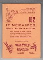 Les Guides Pierre Du Tagui - Hiver 1943-44 - 152 Itinéraires Détaillés Pour Skieurs - Sport