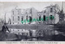 BELGIQUE - FLANDRE OCCIDENTALE- GUERRE 1914-1915- RUINES DE LANGEMARCK- LE CHATEAU  LA FACADE DE DEVANT - Langemark-Poelkapelle