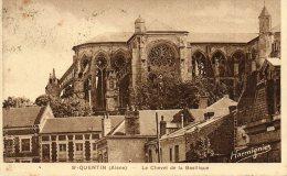 02 - SAINT QUENTIN - LE CHEVET DE LA BASILIQUE - Saint Quentin