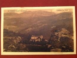 07 Ardeche   St SAINT PIERREVILLE Chateau La Tour - Frankrijk