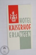 Hotel Kaiserhof, Erlangen - Germany - Original Hotel Luggage Label - Sticker - Hotel Labels