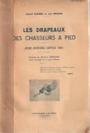 LES DRAPEAUX CHASSEURS PIED HISTOIRE HISTORIQUE DEPUIS 1841 BCP BRUNON 1942