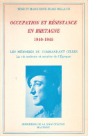 OCCUPATION RESISTANCE BRETAGNE 1940 1945 MEMOIRES COMMANDANT GILLES RESISTANT  FFI LIBERATION COTES NORD RENNES