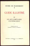 Musée De Mariemont - Guide Illustré - Les Arts Somptuaires D´Extrême-Orient. - Belgique