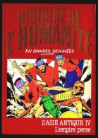 """"""" Histoire De L´Humanité  En BD """"  - L´Asie Antique IV - L'Empire Perse  - N° 8 - Small Size"""