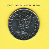 ITALY   100  LIRE  1981  (KM # 108) - 1946-… : Republic