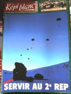 LIVRE - REVUE  LE KEPI BLANC DE LA LEGION ETRANGERE MARS 2008 N� 697 SERVIR AU 2� REP