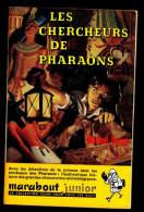 """"""" LES CHERCHEURS DE PHARAONS """" Par Michel DUINO - MJ  N° 99  - Ed. De 1957. Explorations. Aventures. - Marabout Junior"""