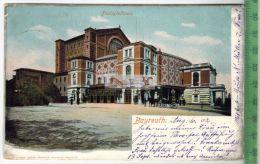 Bayreuth, Festspielhaus – 1902-Verlag: Ottmar Zieher, München, POSTKARTEmit Frankatur, Mit Stempel BAYREUTH 7. 8. - Bayreuth