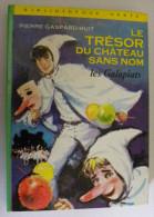 Le Trésor Du Chateau Sans Nom Les Galapiats Pierre Gaspard-Huit Illustrations François Batet - Bibliothèque Verte 424 - Bücher, Zeitschriften, Comics