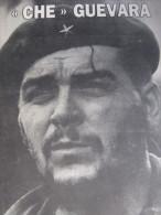 CHE GUEVARA : Dossier Composé De 44 ARTICLES (dont 1 Photocopie) Sur Le CHE Entre 1977 & 2000, 1 Calendrier, 3 Revues & - 1950 - Oggi