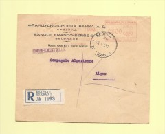 Belgrade - Serbie - 16-10-1939 - Machine A Affranchir - Destination Algerie - Recommande - Banque Franco Serbe - Serbie