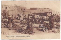 CPA   SOUDAN - TOMBOUCTOU - Le Marché Au Bois - Sudan
