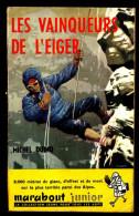 """"""" LES VAINQUEURS DE L'EIGER """" Par Michel DUINO - MJ  N° 117  - Ed. De 1958. Aventures. - Marabout Junior"""