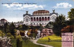 BUCARESTI - Palatal Artelor Din Parcul Carol I, Gelaufen 191?, 1 Ceu Frankierung - Rumänien
