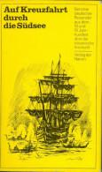 Buch 1977 :Auf Der Kreuzfahrt Durch Die Südsee - Berichte Deutscher Reisender Aus Dem 18. Und 19. Jahrhundert - 4. Neuzeit (1789-1914)