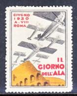 ITALY    VIGNETTE  AEROPHILATELIC   IL  GIORNO  DELL  ALA  ROMA   1930   * - 1900-44 Vittorio Emanuele III