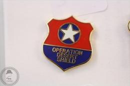 Operation Desert Shield - Pin Badge #PLS - Militares