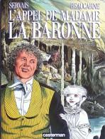 Jean Claude Servais & Julos Beaucarne . L' Appel De Madame La Baronne . Edition Originale . - Livres, BD, Revues