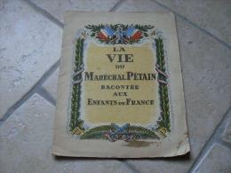 Livre La Vie Du Marechal Pétain VICHY Racontée Aux Enfants De France 1941 - 1939-45