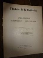 1925 L' Histoire De La CIVILISATION Par L'Architecture , L'Habitation Et La Vie Publique - Livres, BD, Revues