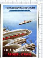 Cie Générale De Transports Aériens  AIR  ALGERIE  - PARIS - LYON - MARSEILLE Pour   ALGER  - ORAN - Quadrimoteurs DC 4- - 1946-....: Ere Moderne