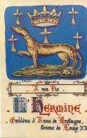 Cpsm L'hermine, Emblème D'Anne De Bretagne, Femme  Du Roi Louis XII, Couronne D'or, A Ma Vie,scan Coupé à Droite - Royal Families