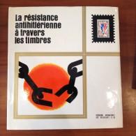 La Resistance Antihitlerienne à Travers Les Timbres - Temas